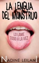 La Lengua del Monstruo ebook by Nadine Leilani