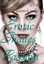 EROTIC SHADES OF PASSION ebook by Yannick Wells,Stephanie Gowon