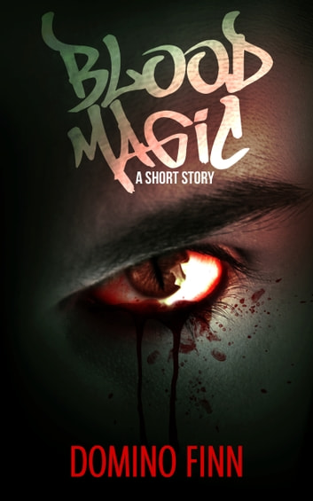 Blood Magic - A Short Horror Story ebook by Domino Finn