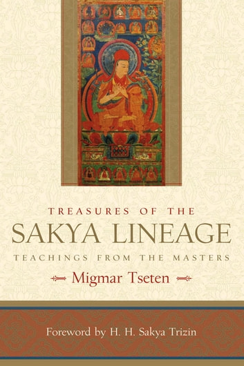 Treasures of the Sakya Lineage - Teachings from the Masters ebook by Migmar Tseten