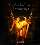 The Book of Horus: Breathings ebook by IC. Fisher