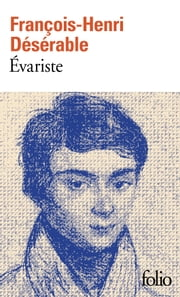 Évariste eBook by François-Henri Désérable