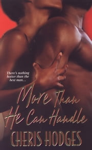 More Than He Can Handle ebook by Cheris Hodges