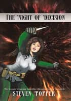 The Night of Decision - The Second Gripping Sanctifier Shenaria Calvert Chronicle ebook by Steven Popper