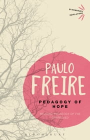Pedagogy of Hope - Reliving Pedagogy of the Oppressed ebook by Paulo Freire