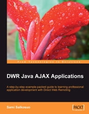 DWR Java AJAX Applications ebook by Sami Salkosuo