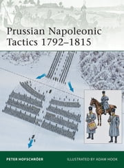 Prussian Napoleonic Tactics 1792–1815 ebook by Peter Hofschröer,Mr Adam Hook
