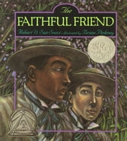 The Faithful Friend - with audio recording ebook by Robert D. San Souci,Brian Pinkney