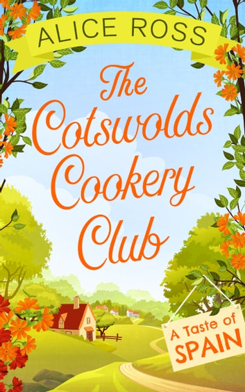 The Cotswolds Cookery Club: A Taste of Spain - Book 2 ebook by Alice Ross