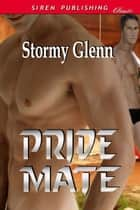 Pride Mate ebook by Stormy Glenn