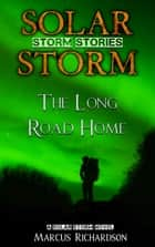 The Long Road Home - A Solar Storm Novel ebook by
