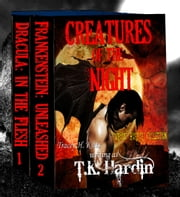 Creatures of The Night: Horror Collection (2 Books): A reimagining of two classic tales ebook by Tracey H. Kitts