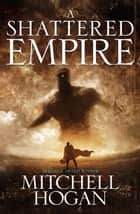 A Shattered Empire ebook by