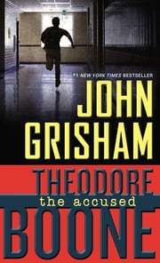 Theodore Boone: The Accused ebook by John Grisham