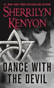Dance With the Devil - A Dark-Hunter Novel ebook by Sherrilyn Kenyon