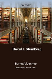 Burma/Myanmar: What Everyone Needs to KnowRG ebook by David I. Steinberg
