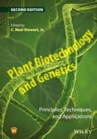 Plant Biotechnology and Genetics - Principles, Techniques, and Applications ebook by C. Neal Stewart Jr.