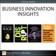 Business Innovation Insights (Collection) ebook by Luke M. Williams,Deepa Prahalad,Robert Brunner,Ravi Sawhney,Jonathan Cagan,Craig M. Vogel