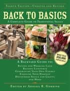 Back to Basics - A Complete Guide to Traditional Skills ebook by Abigail Gehring
