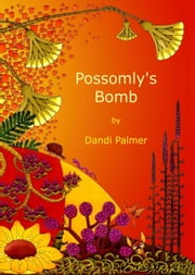 Possomly's Bomb ebook by Dandi Palmer