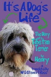 It's A Dog's Life ebook by William Stewart-Ross