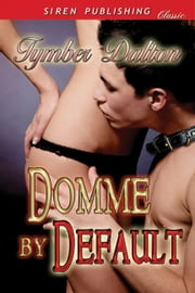 Domme by Default ebook by Tymber Dalton