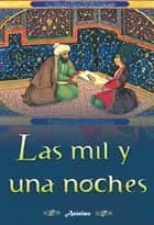 Las mil y una noches (Version Ilustrada) ebook by Anonimo