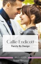 Family By Design ebook by Callie Endicott