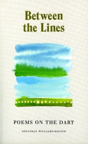 Between the Lines - Poems on the Dart ebook by Jonathan Williams