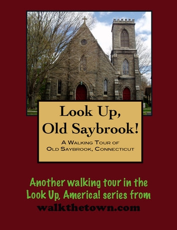 A Walking Tour of Old Saybrook, Connecticut ebook by Doug Gelbert