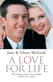 A Love For Life ebook by Jane McGrath,Glenn McGrath
