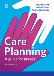 Care Planning - A guide for nurses ebook by Benita Wilson,Andrea Woollands,David Barrett
