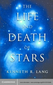 The Life and Death of Stars ebook by Kenneth R. Lang