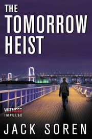 The Tomorrow Heist ebook by Jack Soren