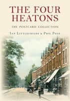 The Four Heatons The Postcard Collection ebook by Ian Littlechilds,Phil Page