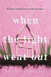 When the Light Went Out ebook by Bridget Morrissey