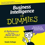 Business Intelligence For Dummies audiobook by Swain Scheps