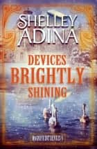 「Devices Brightly Shining」(Shelley Adina著)