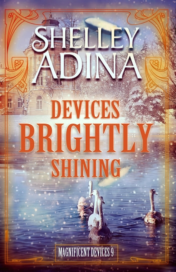 Devices Brightly Shining - A steampunk Christmas novella ebook by Shelley Adina