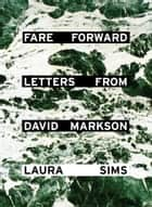 Fare Forward - Letters from David Markson ekitaplar by Laura Sims, David Markson, Ann Beattie