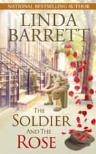 The Soldier and the Rose ebook by Linda Barrett