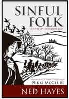 Sinful Folk - A Novel of the Middle Ages ebook by Ned Hayes, Nikki McClure