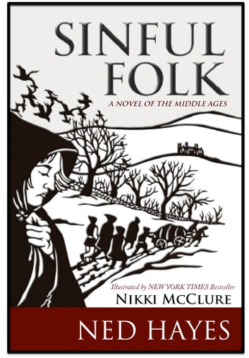 Sinful Folk - A Novel of the Middle Ages ebook by Ned Hayes,Nikki McClure