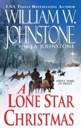 A Lone Star Christmas ebook by William W. Johnstone,J.A. Johnstone