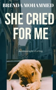 She Cried for Me ebook by Brenda Mohammed