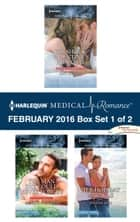 Harlequin Medical Romance February 2016 - Box Set 1 of 2 - His Shock Valentine's Proposal\The Man She Could Never Forget\Her Holiday Miracle ebook by Amy Ruttan, Meredith Webber, Joanna Neil