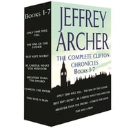 The Complete Clifton Chronicles, Books 1-7 - Only Time Will Tell, The Sins of the Father, Best Kept Secret, Be Careful What You Wish For, Mightier than the Sword, Cometh the Hour, This Was a Man ebook by Jeffrey Archer