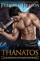Thanatos (Guardians of Hades Romance Series Book 8) ebook by