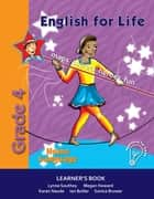 English for Life Learner's Book Grade 4 Home Language ebook by Lynne Southey,Megan Howard