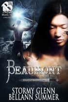 Beaumont ebook by Stormy Glenn, Bellann Summer